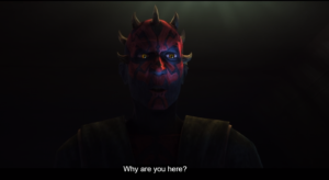 Maul emerges from the shadows and asks Ahsoka Why are you here