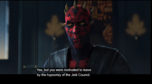 Maul points out to Ahsoka that she was motivated to leave the Jedi Order by the hypocrisy of the Jedi Council