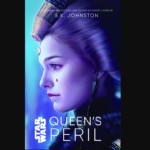 Queen's Peril Enjoyably Provides Good Context for The Phantom Menace, Particularly for Padmé and Her Handmaidens