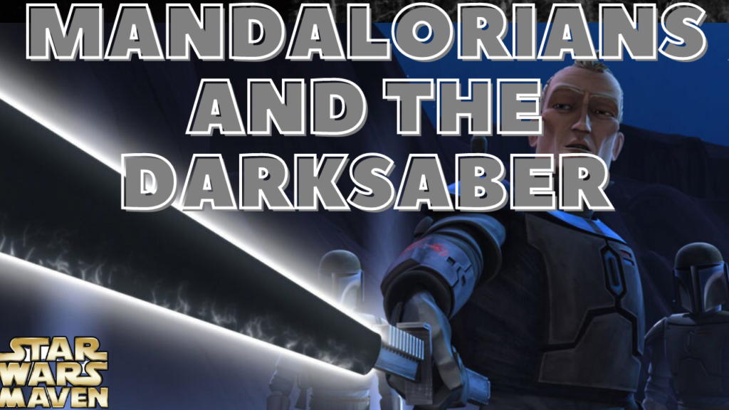 Mandalorians and The Darksaber