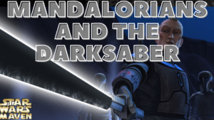 Mandalorians and The Darksaber