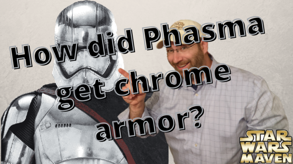 How did Captain Phasma get her shiny chrome First Order armor